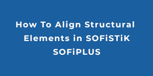 How To Align Local Coordinate Systems in SOFiPLUS