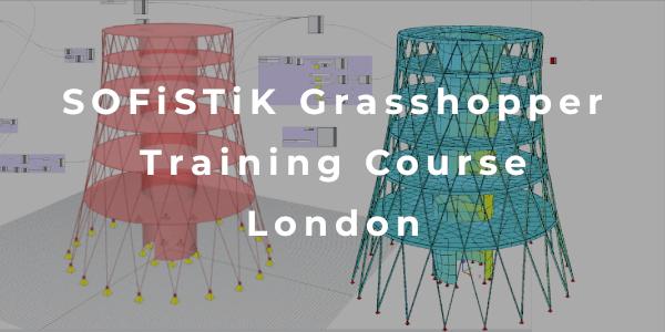 SOFiSTiK Grasshopper Course in London March 2020