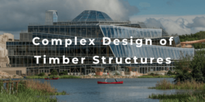 Complex Design of Timber Structures